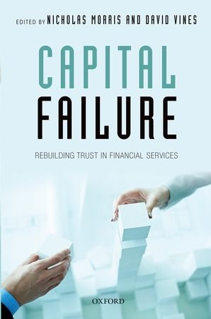 Capital Failure Rebuilding Trust in Financial Services
