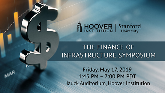 The Finance Of Infrastructure Symposium | Hoover Institution