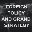 Foreign Policy and Grand Strategy