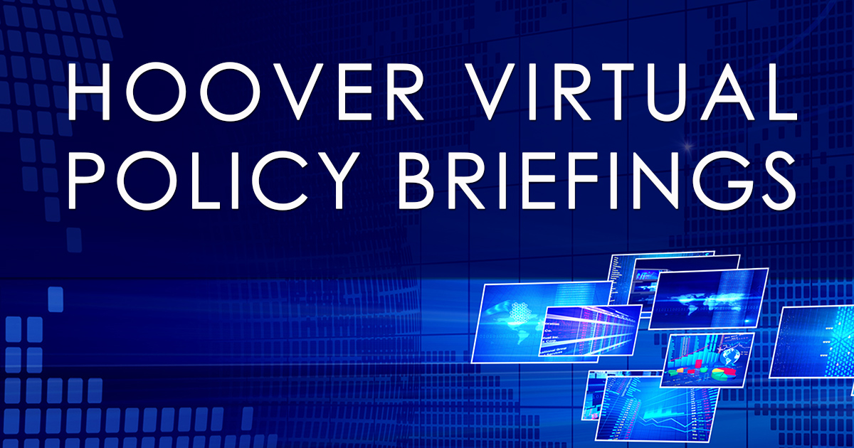 hoover virtual policy briefings