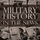 Military History in the News