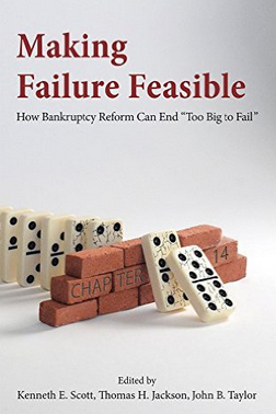 Making Failure Feasible Proposes Bold New Monetary Reforms