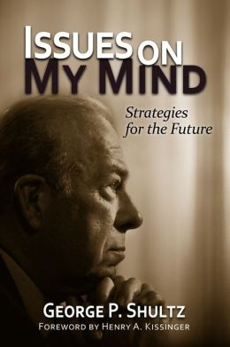 issues on my mind by george p shultz