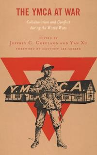 The YMCA at War Collaboration and Conflict during the World Wars
